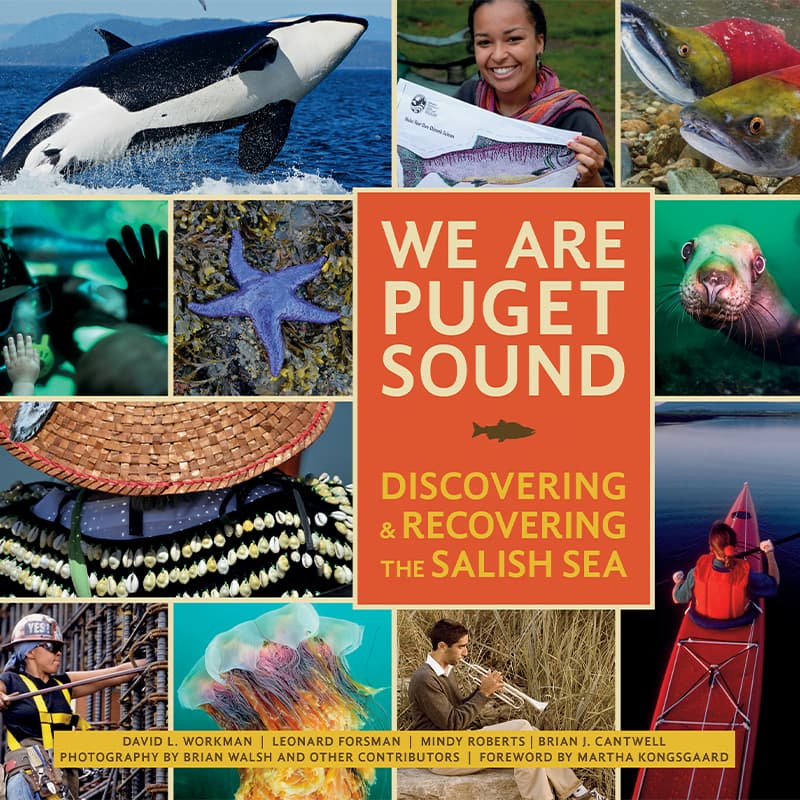 Cover of the book We Are Puget Sound: Discovering and Recovering the Salish Sea