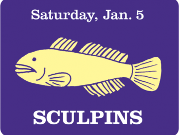 Winter Fishtival January 5: Sculpins
